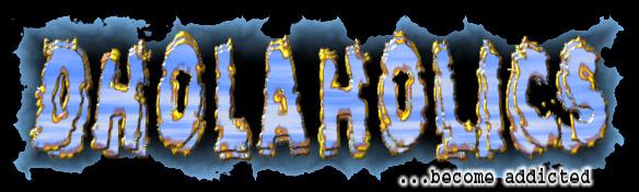 Dholaholics